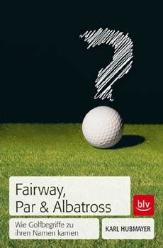 Fairway, Par und Albatross